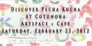 Pecha Kucha Night at COTONOHA